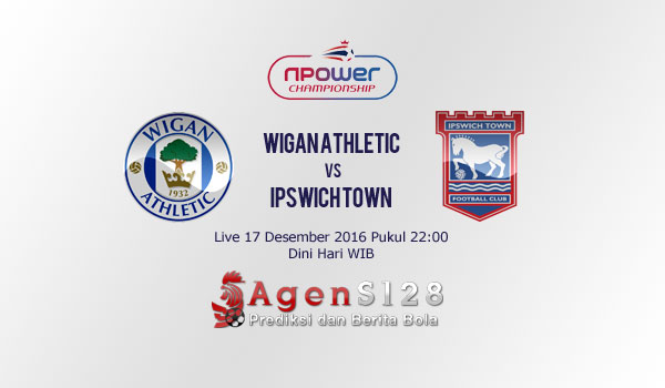 Prediksi Skor Wigan Athletic vs Ipswich Town 17 Des 2016
